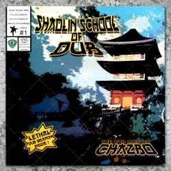 Chazbo - Shaolin School Of Dub