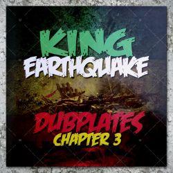 King Earthquake - Dubplates Chapter 3