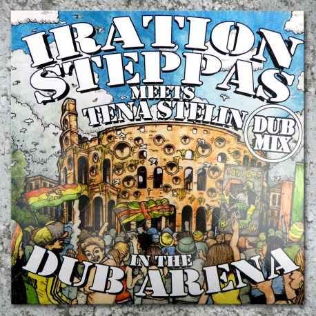 Iration Steppas meets. Tena Stelin In The Dub Arena