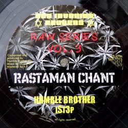 Humble Brother meets iSt3p - Rastaman Chant