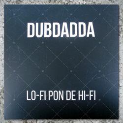 Dubdadda - Lo-Fi Pon De Hi-Fi