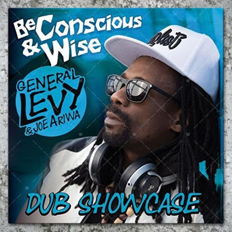 General Levy & Joe Ariwa - Be Conscious & Wise