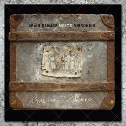 Brain Damage meets Vibronics - Empire Soldiers