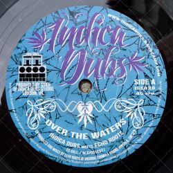 Indica Dubs meets Echo Roots - Over The Waters