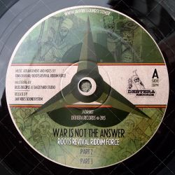 Roots Revival Riddim Force - War Is Not The Answer