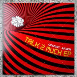 Talk 2 Much EP