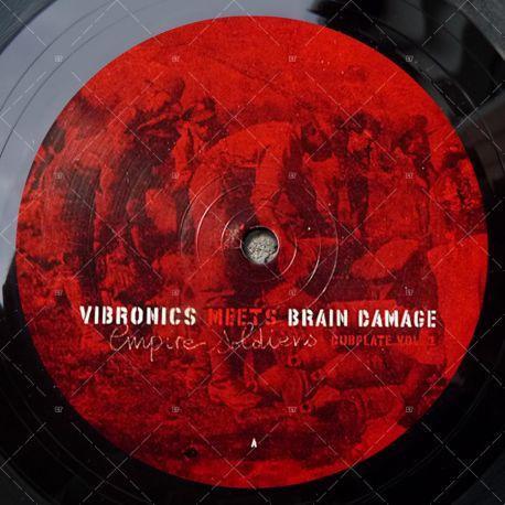 Vibronics meets Brain Damage - Empire Soldiers - Dubplate Vol. 1