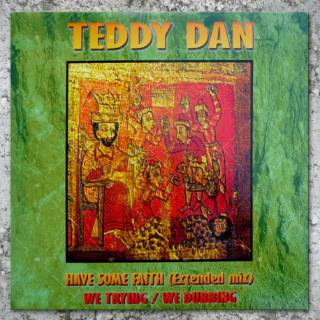 Teddy Dan - Have Some Faith (Extended Mix)